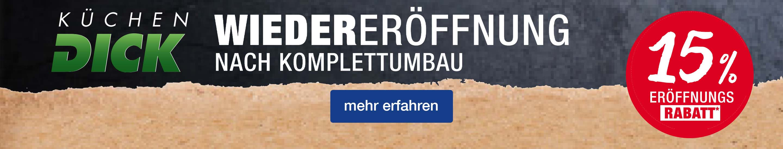 Desktop Banner 15 % Eröffnungsrabatt bei Küchen DICK Weil am Rhein