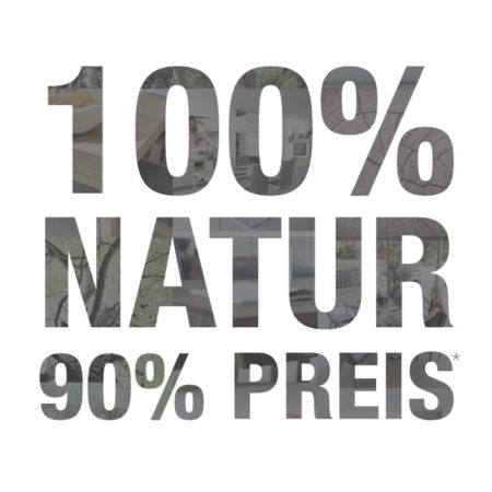 100 % Natur 90 % Preis Aktion