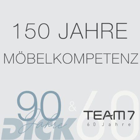 150 Jahre Möbelkompetenz: Möbel DICK & Team 7