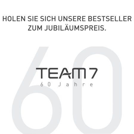 Team 7 Besteller zum Jubiläumspreis