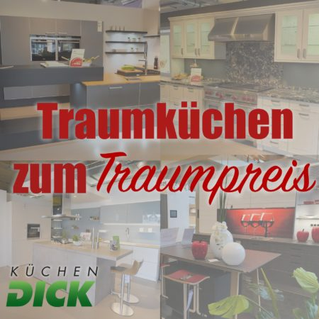 Traumküchen zu Traumpreisen bei Küchen DICK