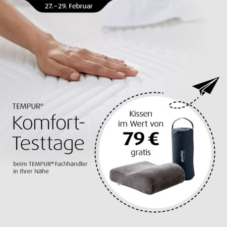TEMPUR® Komfort-Testtage - Gratis Reisekissen sichern