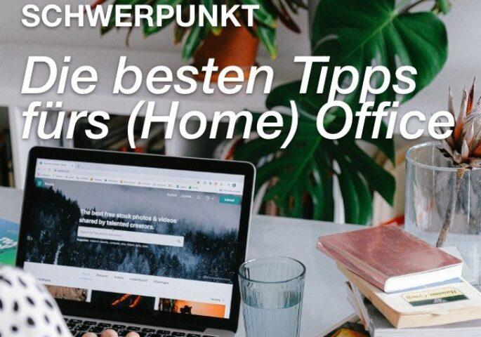 Schwerpunkt: Die besten Tipps fürs (Home) Office
